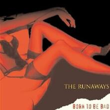 Bord to Be Bad - CD Audio di Runaways