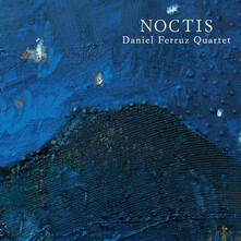 Noctis - CD Audio di Daniel Ferruz