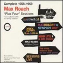 Complete 1958-1959. Plus Four Sessions - CD Audio di Max Roach
