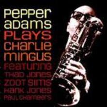 Plays Charlie Mingus - CD Audio di Pepper Adams