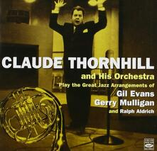 Plays the Arrangements of - CD Audio di Claude Thornhill