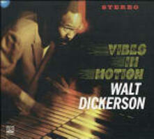Vibes in Motion - CD Audio di Walt Dickerson