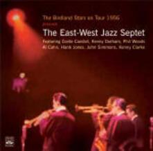 The Birdland Stars On Tour 1956 - CD Audio di East-West Jazz Septet