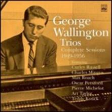Complete Sessions 1949-1956 - CD Audio di George Wallington