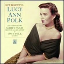 But Beautiful - CD Audio di Lucy Ann Polk