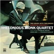 Two Hours with Thelonious. European Concerts - CD Audio di Thelonious Monk