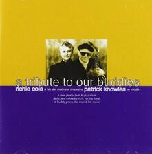 A Tribute to Our Buddies - CD Audio di Richie Cole