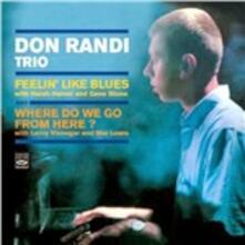 Feelin' Like Blues - Where Do We Go from Here? - CD Audio di Don Randi