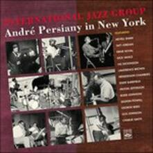 André Persiany in New York - CD Audio di International Jazz Group