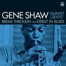 Break Through - Debut in Blues - CD Audio di Gene Shaw