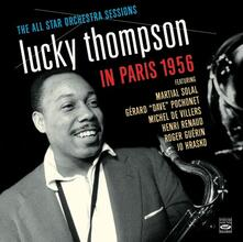 In Paris 1956. The All Star Session Orchestras - CD Audio di Lucky Thompson
