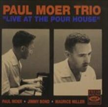 Live at the Pour House - CD Audio di Paul Moer