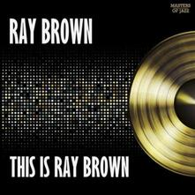 This Is Ray Brown (Limited) - Vinile LP di Ray Brown