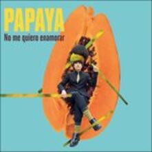 No Me Quiero Enamorar - Vinile LP di Papaya
