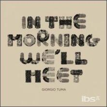 In the Morning We'll Meet - Vinile LP di Giorgio Tuma