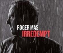 Irredempt - Vinile LP di Roger Mas