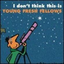 I Don't Think This Is... The Young Fresh - Vinile LP di Young Fresh Fellows