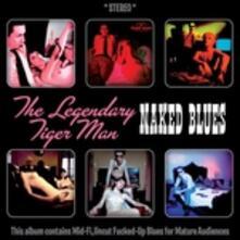 Naked Blues - Vinile LP di Legendary Tigerman