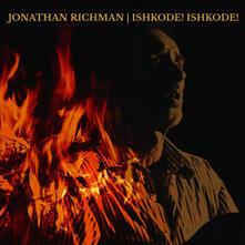 Ishkode! Ishkode! - Vinile LP di Jonathan Richman
