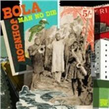 Man No Die - Vinile LP di Bola Johnson
