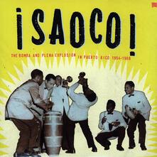Saoco! The bomba and plena explosion in Puerto Rico 1954-1966 - Vinile LP