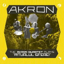 Akron Quartet Plays Ritualul Sferei - Vinile LP di Akron