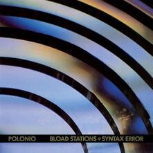 Bload Stations Syntax Error - Vinile LP di Polonio