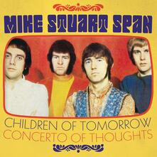 Children Of Tomorrow / Concerto Of Thoughts - Vinile 7'' di Mike Stuart Span