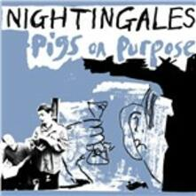 Pigs on Purpose - Vinile LP di Nightingales