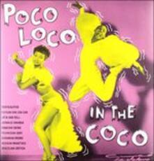 Poco Loco in the Coco - Vinile LP