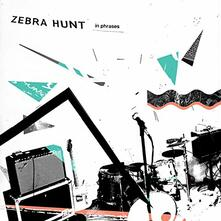 In Phrases - Vinile LP di Zebra Hunt