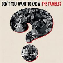 Don't You Want to Know... - Vinile LP di Tambles
