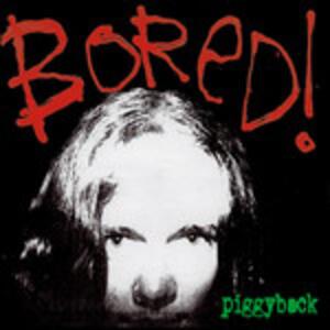Piggyback - Vinile LP di Bored!