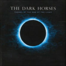 Tunnel at the End of the Light - Vinile LP di Dark Horses