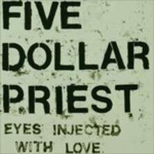 Eyes Injected with Love - Vinile LP di Five Dollar Priest