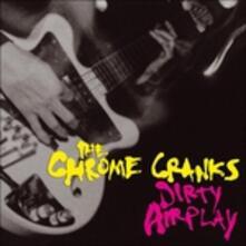 Dirty Airplay Radio - Vinile LP di Chrome Cranks