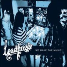 We Make the Music - Vinile LP di Leadfinger