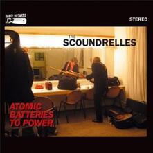Atomic Batteries to Power - Vinile LP di Scoundrelles
