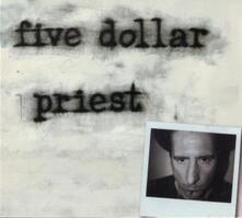 Five Dollar Priest - Vinile LP di Five Dollar Priest