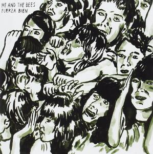 Fuerza bien - Vinile LP di Me and the Bees