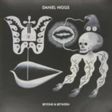 Beyond & Between - Vinile LP di Daniel Higgs