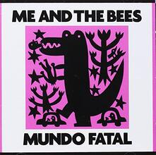 Mundo fatal - Vinile LP di Me and the Bees
