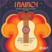 Naino Spanish Gipsy Soul Funk Disco - Vinile LP