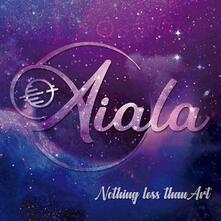 Nothing Less Than Art - Vinile LP di Aiala