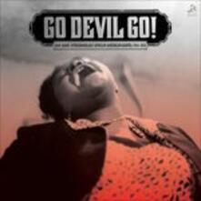Go Devil Go! Raw Rare Otherwordly African-american Gospel 1944-1976 - Vinile LP
