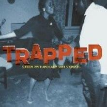 Trapped. Sixteen R&B and Early Soul Stompers - Vinile LP