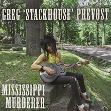 Mississippi Murderer - Vinile LP di Greg Stackhouse Prevost