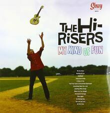 My Kinda of Fun - Vinile LP di Hi-Risers