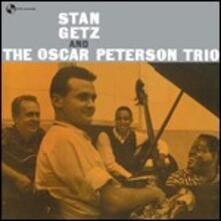 Stan Getz and the Oscar Peterson Trio - Vinile LP di Oscar Peterson,Stan Getz