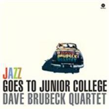 Jazz Goes to Junior College - Vinile LP di Dave Brubeck